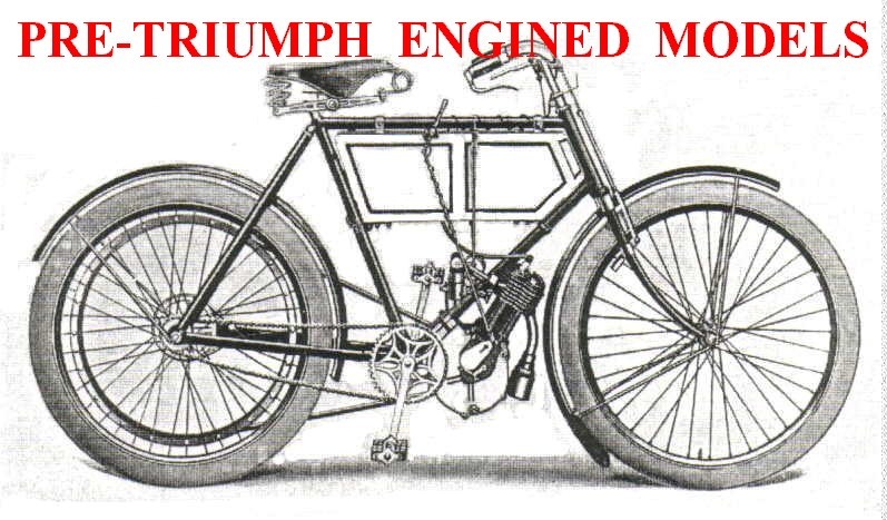 The Pre-Triumph engined Models
